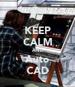 KEEP CALM AND Auto CAD - Personalised Poster large