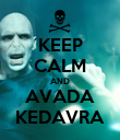 KEEP CALM AND AVADA KEDAVRA - Personalised Poster large