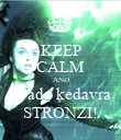 KEEP CALM AND avada kedavra STRONZI! - Personalised Poster small