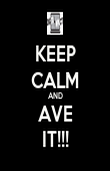 KEEP CALM AND AVE IT!!! - Personalised Poster large