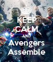 KEEP CALM AND Avengers Assemble - Personalised Poster large