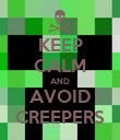 KEEP CALM AND AVOID CREEPERS - Personalised Poster large
