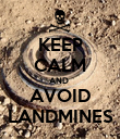 KEEP CALM AND  AVOID LANDMINES - Personalised Poster large
