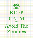 KEEP CALM AND Avoid The Zombies - Personalised Poster large