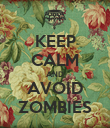 KEEP CALM AND AVOID ZOMBIES - Personalised Poster large