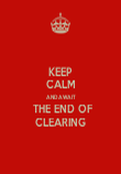 KEEP CALM AND AWAIT  THE END OF CLEARING - Personalised Poster large