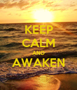 KEEP CALM AND AWAKEN  - Personalised Poster small