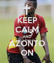 KEEP CALM AND AZONTO ON - Personalised Poster large