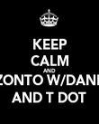KEEP CALM AND AZONTO W/DANKZ AND T DOT - Personalised Poster large