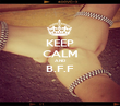 KEEP CALM AND B.F.F  - Personalised Poster large