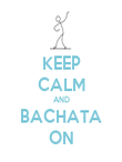 KEEP CALM AND BACHATA ON - Personalised Poster large