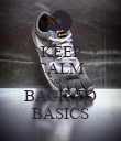 KEEP CALM AND BACK TO BASICS - Personalised Poster large