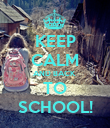 KEEP CALM AND BACK  TO SCHOOL! - Personalised Poster large