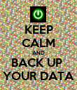 KEEP CALM AND BACK UP  YOUR DATA - Personalised Poster large
