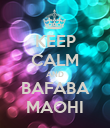KEEP CALM AND BAFABA MAOHI - Personalised Poster large