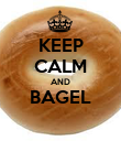 KEEP CALM AND BAGEL  - Personalised Poster large