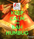 KEEP CALM AND BAH HUMBUG - Personalised Poster large