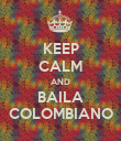 KEEP CALM AND BAILA COLOMBIANO - Personalised Poster large