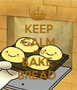 KEEP CALM AND BAKE  BREAD  - Personalised Poster large