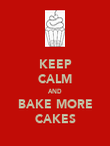 KEEP CALM AND BAKE MORE CAKES - Personalised Poster large