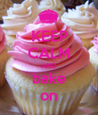KEEP CALM AND bake on - Personalised Poster large