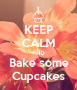 KEEP CALM AND Bake some Cupcakes - Personalised Poster large