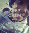 KEEP CALM AND ball like Essence <3 - Personalised Poster large
