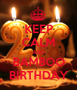 KEEP CALM AND BAMBOO BIRTHDAY - Personalised Poster large