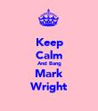 Keep Calm And Bang Mark Wright - Personalised Poster large