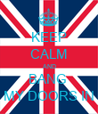 KEEP CALM AND BANG  MY DOORS IN - Personalised Poster large