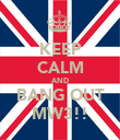 KEEP CALM AND BANG OUT MW3!! - Personalised Poster large