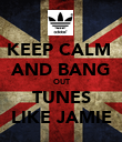 KEEP CALM  AND BANG OUT TUNES LIKE JAMIE - Personalised Poster large