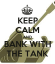 KEEP CALM AND BANK WITH THE TANK - Personalised Poster large