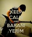 KEEP CALM AND BARANI YERİM - Personalised Poster large