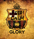 KEEP CALM AND BARCA GLORY - Personalised Poster large
