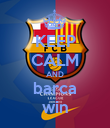 KEEP CALM AND barca win - Personalised Poster large