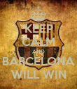KEEP CALM AND BARCELONA WILL WIN - Personalised Poster large