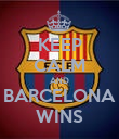 KEEP CALM AND BARCELONA WINS - Personalised Poster large