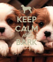 KEEP CALM AND BARK  - Personalised Poster large