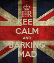 KEEP CALM AND BARKING MAD - Personalised Poster large