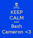 KEEP CALM AND Bash Cameron <3 - Personalised Poster small
