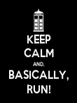 KEEP CALM AND, BASICALLY, RUN! - Personalised Poster large