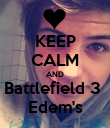 KEEP CALM AND Battlefield 3  Edem's - Personalised Poster large