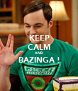 KEEP CALM AND BAZINGA !  - Personalised Poster large