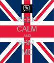 KEEP CALM AND BBM  ME - Personalised Poster large