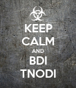 KEEP CALM AND BDI TNODI - Personalised Poster large