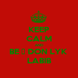 KEEP CALM AND BE Α DON LYK  LABIB - Personalised Poster large