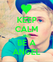 KEEP CALM AND BE A ANGEL - Personalised Poster large