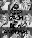 KEEP CALM AND BE A  ANORMAL - Personalised Poster large