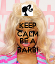 KEEP CALM AND BE A BARB! - Personalised Poster large